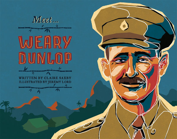 Meet Weary Dunlop by Claire Saxby